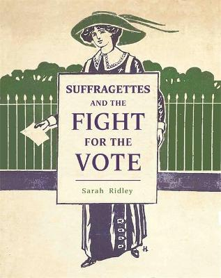 Suffragettes and the Fight for the Vote book
