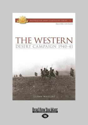 The Western Desert Campaign 1940-41: Second Edition by Glenn Wahlert