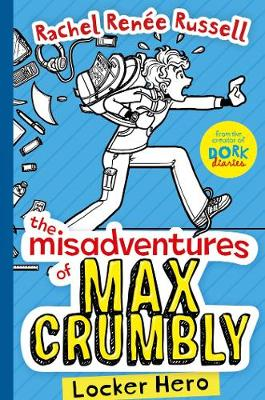 Misadventures of Max Crumbly 1 by Rachel Renee Russell