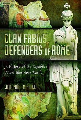 Clan Fabius, Defenders of Rome by McCall, Jeremiah