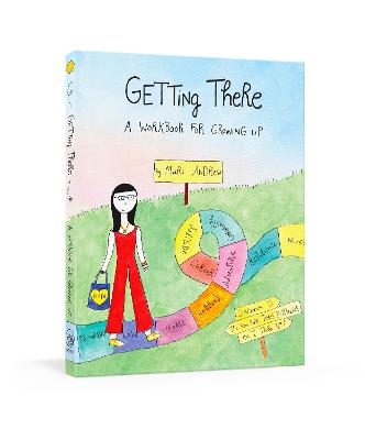 Getting There: A Guidebook for Growing Up by Mari Andrew