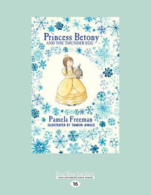 Princess Betony and The Thunder Egg by Pamela Freeman