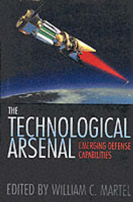 Technological Arsenal by William C. Martel