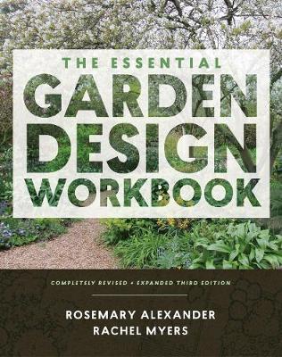The Essential Garden Design Workbook by Alexander Rosemary