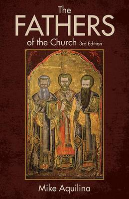 The Fathers of the Church by Mike Aquilina