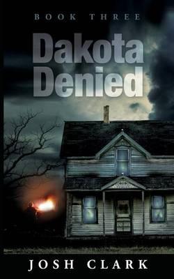 Dakota Denied by Josh Clark