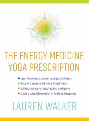 The Energy Medicine Yoga Prescription by Lauren Walker