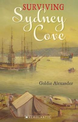 My Australian Story: Surviving Sydney Cove by Goldie Alexander