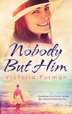 NOBODY BUT HIM by Victoria Purman