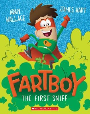 Fartboy #1: The First Sniff by Adam Wallace