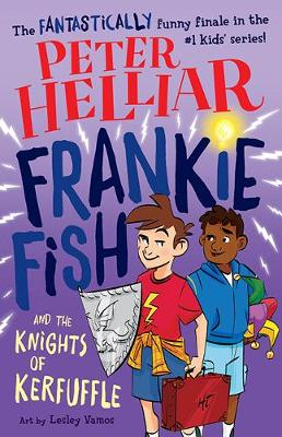 Frankie Fish and the Knights of Kerfuffle by Peter Helliar
