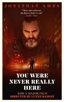 You Were Never Really Here (Film Tie-in) by Jonathan Ames