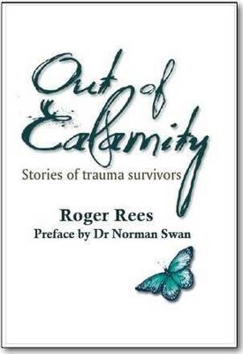 Out of Calamity by Roger Rees