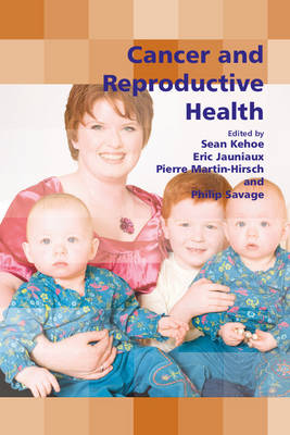 Cancer and Reproductive Health by Sean Kehoe
