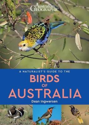 A Naturalist's Guide to the Birds of Australia by Dean Ingwersen
