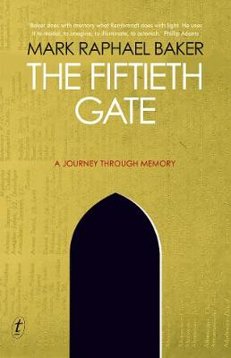The Fiftieth Gate: A Journey Through Memory by Mark Raphael Baker