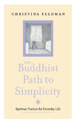 Buddhist Path to Simplicity by Christina Feldman