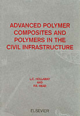 Advanced Polymer Composites and Polymers in the Civil Infrastructure book