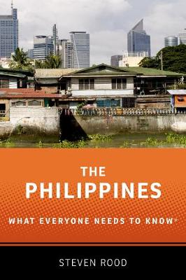 The Philippines: What Everyone Needs to Know (R) by Steven Rood