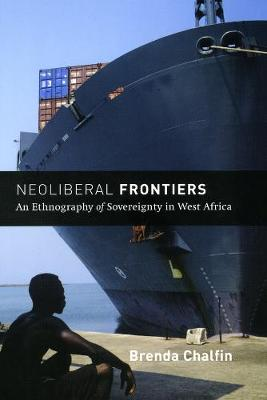Neoliberal Frontiers by Brenda Chalfin