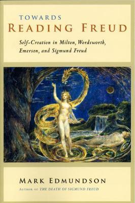 Towards Reading Freud by Mark Edmundson