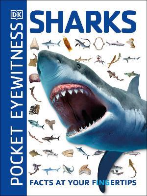 Pocket Eyewitness Sharks: Facts at Your Fingertips book