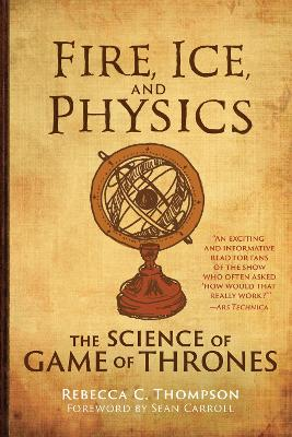 Fire, Ice, and Physics by Rebecca C. Thompson