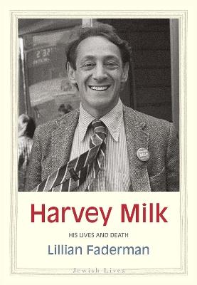 Harvey Milk by Lillian Faderman
