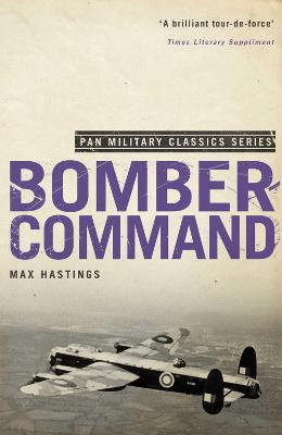 Bomber Command by Sir Max Hastings