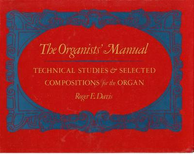 Organists' Manual by Roger Davis