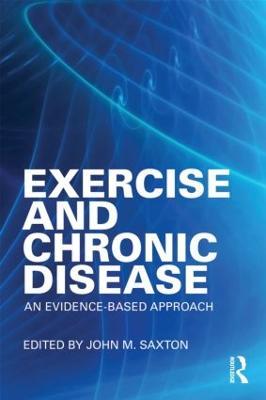 Exercise and Chronic Disease by John Saxton