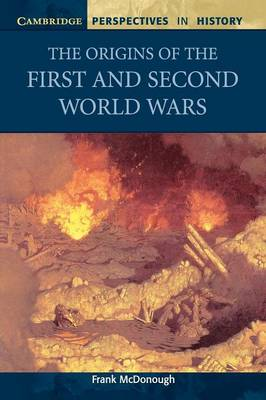 Origins of the First and Second World Wars by Frank McDonough