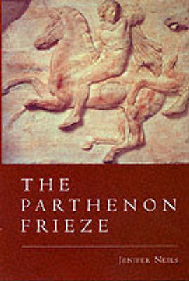 The Parthenon Frieze by Jenifer Neils