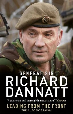 Leading from the Front by General Sir Richard Dannatt