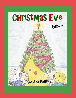 Christmas Eve Fun by Hope Ann Phillips