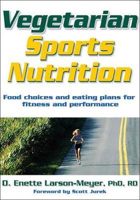Vegetarian Sports Nutrition by Enette Larson Meyer