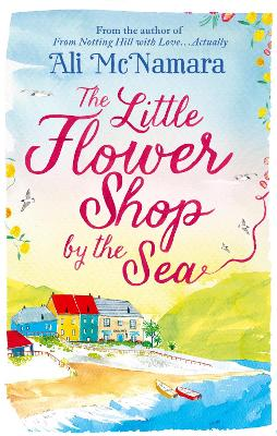 Little Flower Shop by the Sea by Ali McNamara