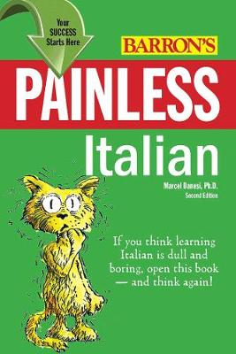 Painless Italian by Marcel Danesi