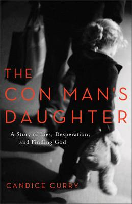 The Con Man's Daughter by Candice Curry
