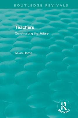 : Teachers (1994): Constructing the Future book