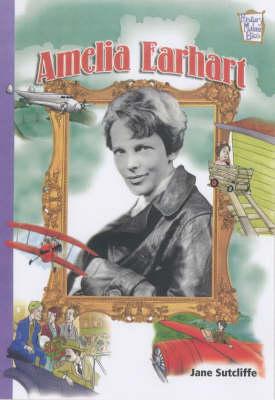 Amelia Earhart by Jane Sutcliffe