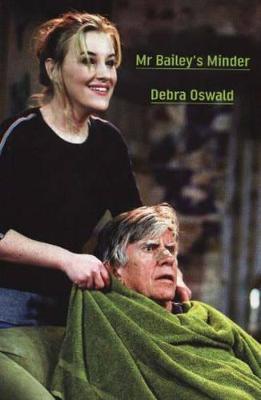 Mr Bailey's Minder by Debra Oswald