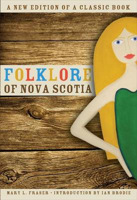 Folklore of Nova Scotia by Ian Brodie