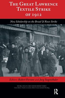 The Great Lawrence Textile Strike of 1912 by Robert Forrant