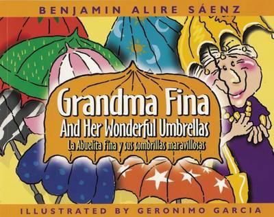 Grandma Fina and Her Wonderful Umbrellas by Benjamin Alire Saenz