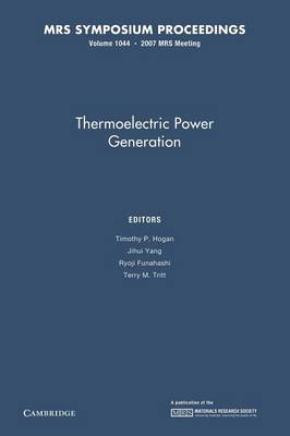 Thermoelectric Power Generation: Volume 1044 by Timothy P. Hogan