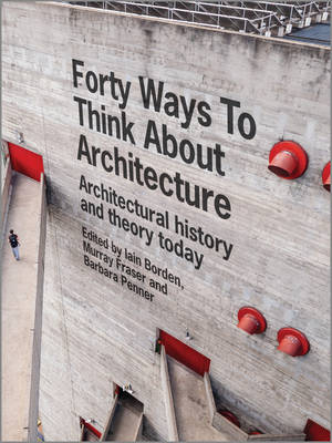 Forty Ways to Think About Architecture book