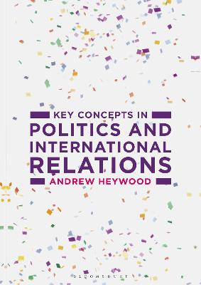 Key Concepts in Politics and International Relations by Andrew Heywood