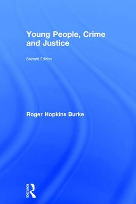 Young People, Crime and Justice by Roger Hopkins Burke