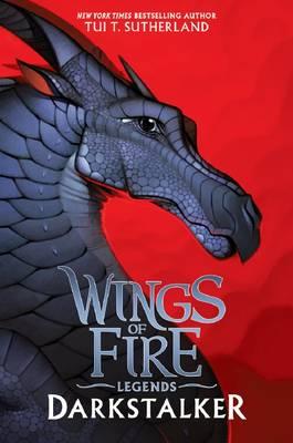 Wings of Fire Legends: Darkstalker by Tui,T Sutherland